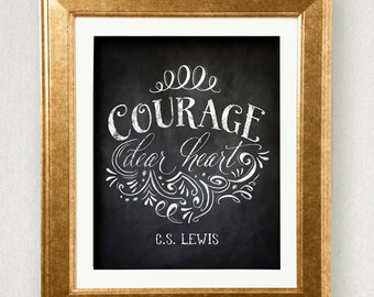 Courage Dear Heart • CS Lewis Quote • Chalkboard Typography Printable •Narnia Aslan Quote • Instant Download • 8 x 10 or 11x14