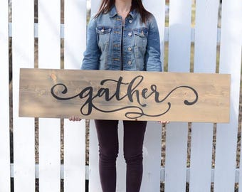 Gather -  solid wood sign - gift - home decor - rustic