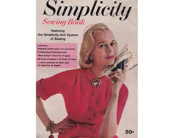 Vintage 1958 Simplicity Sewing Book Featuring Simplicity Unit System of Sewing Professional Finishes Detailed Construction 28 Types of Seams
