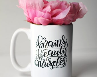 Mug - Brains. Beauty. Muscles. (humble too) - hand lettered inspirational mug