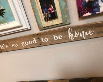 Its so good to be home sign, pallet sign, reclaimed wood sign