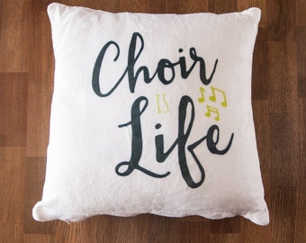 Choir is Life Soft White 12 inch Decorative Throw Pillow