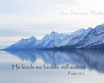 Biblical Quote Typography, Jackson Lake Photos, Wyoming Grand Teton Mountains Photos,  Spiritual Inspirational Home Decor, Psalm 23:2 Print