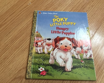 The Poky Little Puppy Hungry Little Puppies Hardcover Classic Little Golden Book