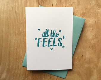 All The Feels - Blank Card