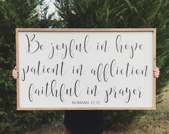 Be joyful in hope patient in affliction faithful in prayer, wood sign