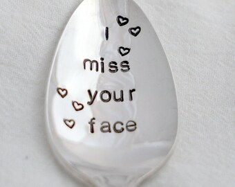 I miss your face, Stamped Spoon, Vintage Spoon, Custom Spoon, Stamped Silverware, Gift for friend, Hot Chocolate, Coffee Spoon, Tea Spoon