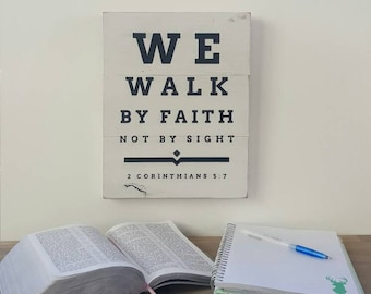 We Walk By Faith Not By Sight - Rustic Handpainted Eye Chart Style Wall Sign - Rustic Aged Look Timber Wooden Sign (21 x 27cm)