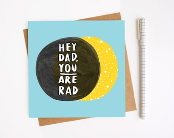 Fathers Day Card - Hey, Dad You Are Rad