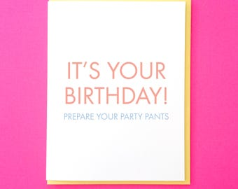 Prepare Your Party Pants - Funny Birthday Card. Funny Greeting Card. Party Pants Card. Birthday Card for Friend. Best Friend Birthday Card