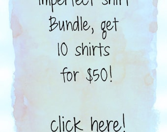 SALE - Imperfect Shirt Bundle.  Sale tee shirts.  Clearance shirts.  ellembee sale. graphic tees for women. womens tops and tees.