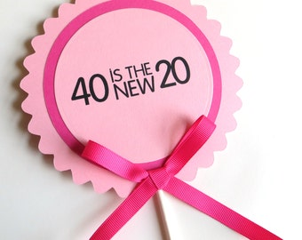 40th  Birthday Cake Topper - 40 is the New 20 - Pink or Your Choice of Colors