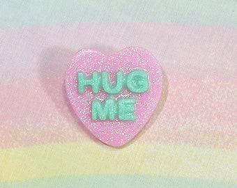 Conversation Heart Pin, Valentine's Day Pin, Decora Pin, Fairy Kei Pin, Glitter Heart pin, Conversation Heart Brooch, Hug Me Heart Pin