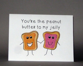 Friendship Card, We Go Together Like, Funny Best Friends Card - You're the Peanut Butter to my Jelly