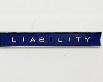 LIABILITY Lapel Pin