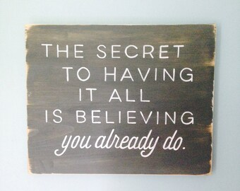 The Secret to Having it All Quote, Hand Painted on reclaimed wood
