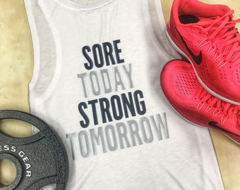 Sore Today Strong Tomorrow Muscle Tank // Crossfit Gift // Woman Inspirational Tank