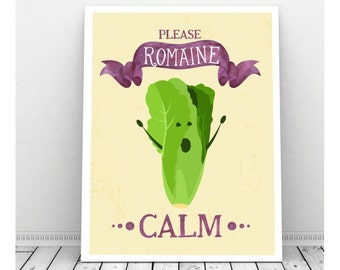 Romaine Calm, Funny Pun Poster, Instant Download, Printable Artwork, Kitchen Wall Decor, Vegetable Poster, Office Decor, Vegetarian Gift