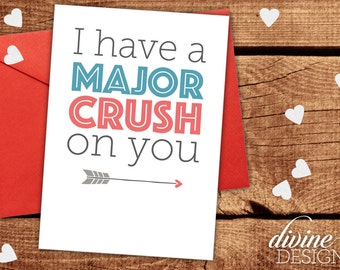 I have a MAJOR crush on you! - Valentine's Day Card - Funny Valentines Day Card - Funny Love Card - Anniversary Card