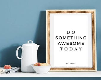 Do Something Awesome Today, Boss Lady Printable, Motivational Print, Home Decor, Inspirational Poster, Tumblr Room Decor, Positive Quotes