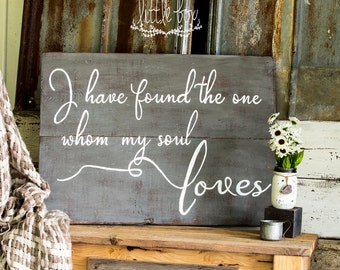 I Have Found the One Whom My Soul Loves Wood Sign / Song of Solomon / Bedroom Decor / Wedding Decor / Bridal / Wedding Gift /  Anniversary