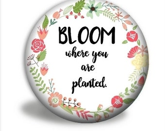 Pocket Mirror - Bloom Where You Are Planted
