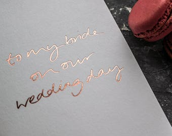 To My Bride On Our Wedding Day - Rose Gold Foil Wedding Card To Your Bride or Groom - On Your Wedding Day - Marriage - Love Note