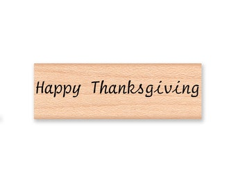 HAPPY THANKSGIVING - Wood Mounted Rubber Stamp (mcrs 12-19)