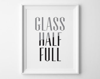 Coworker Gift Friend GIft, Glass Half Full Typography Print, Inspirational Print, Motivational Wall Decor, Black and White Modern Office Art