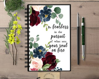 Be Fearless, Soul on Fire, Writing Journal, Inspirational, Motivational Quote, , Gift for Her, Spiral, Bullet Journal