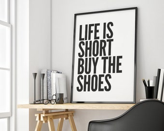 Life Is Short Buy The Shoes, Typography Print, Black and White, Wall Decor, Funny Quote, Minimalist Wall Art, Scandinavian