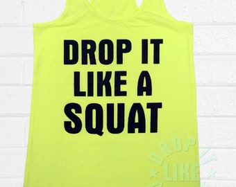 Women's Fitness Tank Top - Neon Yellow Tank - Womens Junior Style - Drop it Like a Squat ®