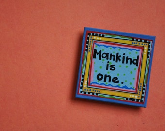 Art Magnet- Baha'i Quote- Colorful Magnet- Mankind is One