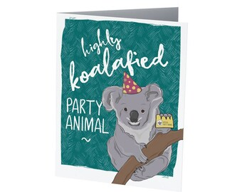 HIGHLY KOALAFIED  |  Funny Birthday Card