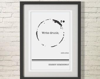 Write Drunk Edit Sober. Ernest Hemingway Quote. Print Poster. Hemingway quote. quote print. writer. write drunk. edit sober.