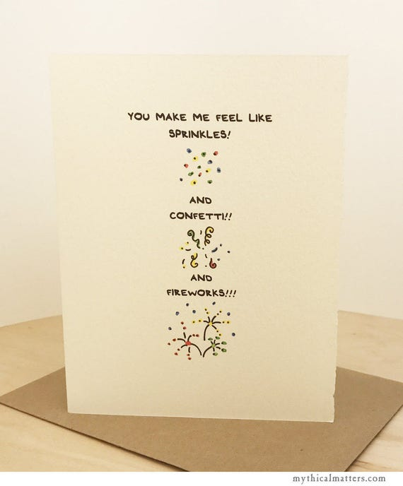 You Make Me Feel Like Sprinkles! And Confetti!! And Fireworks!!! Greeting Card Cute Adorable Valentine paper made in Canada Toronto feelings