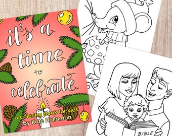It's a Time to Celebrate - A children's coloring book by Kate Holloman - Winter Christmas theme digital file downloadable printable PDF
