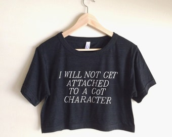 GoT Too Attached Crop - A top to remind Game of Thrones fans how to keep it together - Made in USA