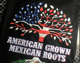 American Grown Mexican Roots