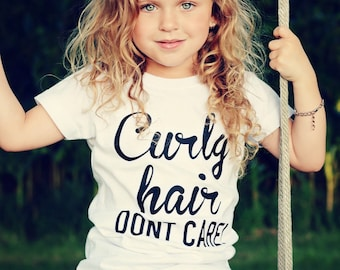 Curly Hair Don't Care! Tee/Curly Hair Don't Care Shirt/Toddler Girl Tees/Gift Ideas/Toddler Tees/Kids Shirts/Curly Hair Dont Care/