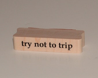 Try Not to Trip Rubber Art Stamp