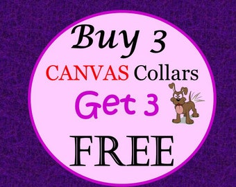 BOGO - CANVAS Dog Collar Sale-Buy 3 Canvas Collars & Get 3 Canvas Collars Free (Non-Martingale) - Choose Any Canvas Fabric in Shop