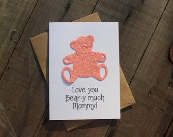 Love You Bear-y Much Mommy - Teddy Bear seed paper shape