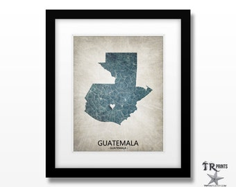 Guatemala Map Art Print - Home Is Where The Heart Is Love Map - Original Custom Map Art Print Available in Multiple Sizes