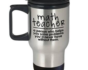 Math Teacher - Funny Math Gift - Math Mug - Math Humor Gift - Math Lover - Math Teacher Gift - Math Geek Gifts - Math Travel Mug