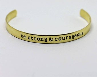 Be Strong and Courageous Hand Stamped Cuff Bracelet *Inspirational Gift*Inspirational Jewelry*Faith*Christian Jewelry*Joshua 1:9*Bible Verse
