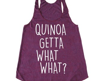 Quinoa Getta What What ® Tank Top, Quinoa Get A What What ® Tank, Vegan Tank Chef Tank Funny Tank Foodie Tank Food Tank Foodie Tank Triblend