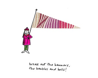 Break Out the Banners, the Baubles and Bells!