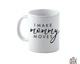 Mommy Moves Mug