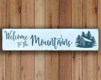 Welcome to the Mountains - Wooden Sign